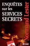 Normand Lester - Enquêtes sur les services secrets